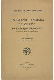LAVAUDEN Louis - Les grands animaux de chasse de l'Afrique Française (AOF, AEF et Cameroun)