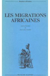 AMSELLE Jean-Loup, (sous la direction de) - Les migrations africaines