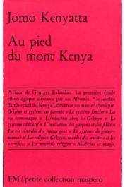KENYATTA Jomo - Au pied du Mont Kenya