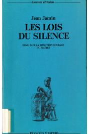 JAMIN Jean - Les lois du silence. Essai sur la fonction sociale du secret