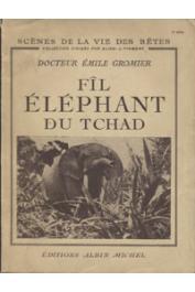 GROMIER Emile, (docteur) - Fîl, éléphant du Tchad