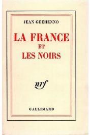 GUEHENNO Jean - La France et les noirs