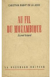 BARAT DE LA JESSE Christian - Au fil du Mozambique / Journal de bord