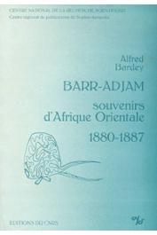 BARDEY Alfred, TUBIANA Joseph - Barr-Adjam, souvenirs d'Afrique Orientale (1880-1887) précédé de Le patron de Rimbaud par J. Tubiana