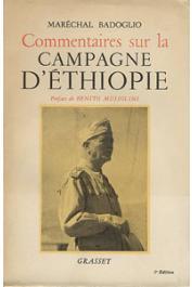 BADOGLIO Pietro, (Maréchal) - Commentaires sur la campagne d'Ethiopie