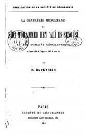 DUVEYRIER Henri - La confrérie musulmane de Sidi Mohammed ben'Ali es Senousî et son domaine géographique en l'année 1300 de l'hégire = 1883 de notre ère