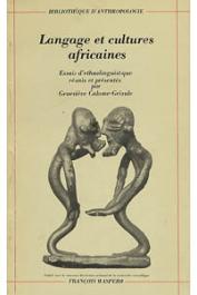 CALAME-GRIAULE Geneviève, (sous la direction de) - Langage et cultures africaines. Essais d'ethnolinguistique réunis et présentés par G. Calame-Griaule