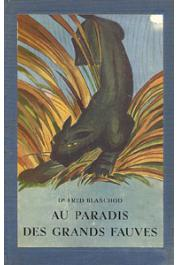 BLANCHOD Fred, (docteur) - Au paradis des grands fauves - Voyage dans l'Est africain (éditions ultérieures)