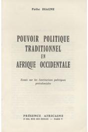 DIAGNE Pathé - Pouvoir politique traditionnel en Afrique Occidentale. Essais sur les institutions politiques précoloniales