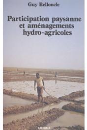 BELLONCLE Guy - Participation paysanne et aménagements hydro-agricoles: les leçons de cinq expériences africaines