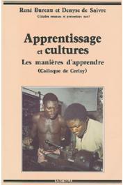 BUREAU René, SAIVRE Denyse de, (études réunies et présentées par) - Apprentissage et cultures. Les manières d'apprendre. Actes du Colloque de Cerisy, 1986