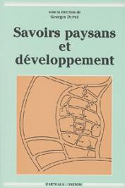 DUPRE Georges, (sous la direction de) - Savoirs paysans et développement / Farming Knowledge and Development