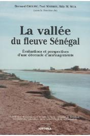 CROUSSE Bernard, MATHIEU Paul, SECK Sidi Mohamed - La vallée du fleuve Sénégal. Evaluations et perspectives d'une décennie d'aménagements (1980-1990)