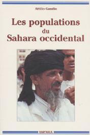 GAUDIO Attilio - Les populations du Sahara occidental. Histoire, vie et culture