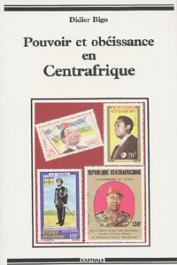 BIGO Didier - Pouvoir et obéissance en Centrafrique