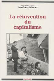 BAYART Jean-François, (sous la direction de) - La réinvention du capitalisme. Les trajectoires du politique, 1