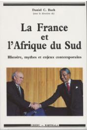 BACH Daniel C., (sous la direction de) - La France et l'Afrique du Sud. Histoire, mythes et enjeux contemporains