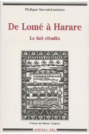 GERVAIS-LAMBONY Philippe - De Lomé à Harare: Le fait citadin en Afrique. Images et pratiques des villes africaines