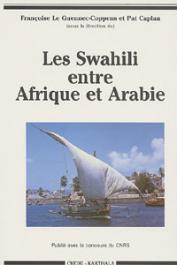 LE GUENNEC-COPPENS Françoise, CAPLAN Pat, (sous la direction de) - Les Swahili entre Afrique et Arabie