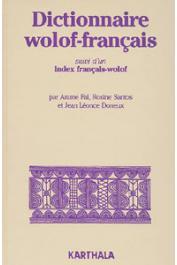 FAL Arame, SANTOS Rosine, DONEUX Jean Léonce - Dictionnaire Wolof-Français suivi d'un index Français-Wolof