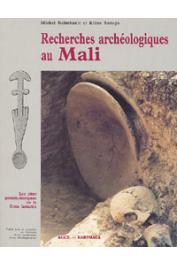 RAIMBAULT Michel, SANOGO Kléna, (sous la direction de) - Recherches archéologiques au Mali. Prospection et inventaire, fouilles et études analytiques en Zone lacustre