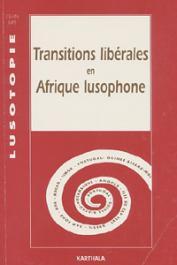 Lusotopie 1995 - Transitions libérales en Afrique lusophone