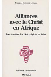 KABASELE LUMBALA François - Alliances avec le Christ en Afrique. Inculturation des rites religieux au Zaïre