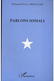 ABDULLAHI Mohamed Diriye - Parlons Somali. Livre seul