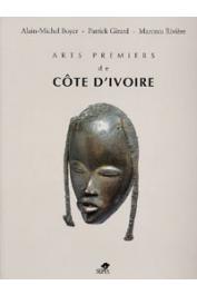 BOYER Alain-Michel, GIRARD Patrick, RIVIERE Marceau - Arts premiers de Côte d'Ivoire