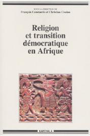 CONSTANTIN François, COULON Christian (dir.)  Religion et transition démocratique en Afrique -