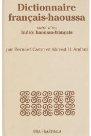 CARON Bernard, AMFANI Ahmed H. - Dictionnaire français-haoussa suivi d'un index haoussa-français