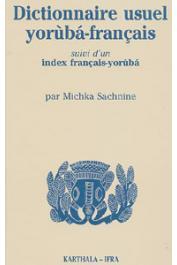 SACHNINE Michka - Dictionnaire usuel yoruba-français, suivi d'un index français-yoruba
