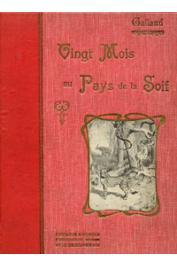 GALLAND Gabriel - Vingt mois au pays de la soif. La mission Saharienne Foureau-Lamy (Oct. 1898 - Mai 1900)