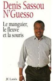 SASSOU N'GUESSO Denis - Le manguier, le fleuve et la souris