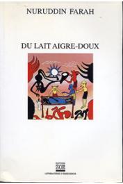FARAH Nuruddin - Variations sur le thème d'une dictature africaine. 1/ Du lait aigre-doux