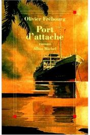 FREBOURG Olivier - Port d'attache