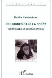 CAMBOULIVES Martine - Des signes dans la forêt: chimpanzés et communication