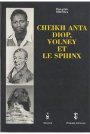 OBENGA Théophile - Cheikh Anta Diop, Volney et le sphinx: contribution de Cheikh Anta Diop à l'historiographie mondiale