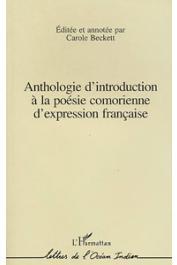 BECKETT Carole, (editée et annotée par) - Anthologie d'introduction à la poésie comorienne d'expression française