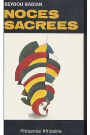 BADIAN Seydou - Noces sacrées (les dieux de Kouroulamini)