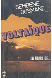 SEMBENE Ousmane - Voltaïque,  La noire de ..