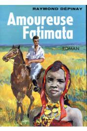 DEPINAY Raymond - Amoureuse Fatimata (avec sa jaquette)