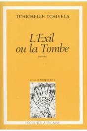 TCHICHELLE TCHIVELA François - L'exil ou la tombe