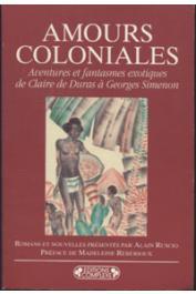RUSCIO Alain, (romans et nouvelles présentés par) - Amours coloniales: aventures et fantasmes érotiques de Claire de Duras à Georges Simenon
