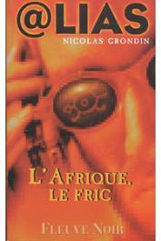 GRONDIN Nicolas - L'Afrique, le fric