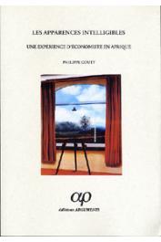 COUTY Philippe - Les apparences intelligibles: une expérience africaine