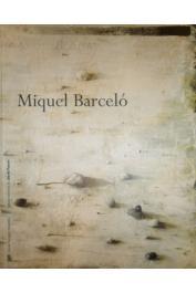 BARCELO Miquel - Exposition Miquel Barcelo - Galerie nationale du Jeu de paume/ Musée national d'art moderne. 5 mars-28 mai 1996
