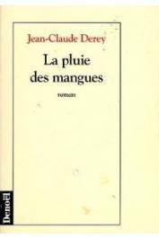 DEREY Jean-Claude - La pluie des mangues