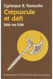 YAVOUCKO Cyriaque Robert - Crépuscule et défi, kitè na kitè