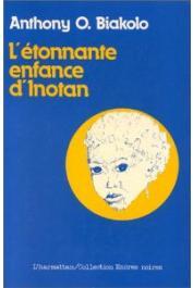 BIAKOLO Anthony Omoghene - L'étonnante enfance d'Inotan